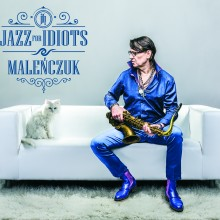 Maciej Maleńczuk – Jazz For Idiots
