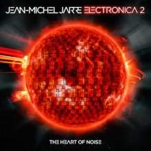 "Jean-Michel Jarre – ""Electronica 2: The Heart Of Noise"""