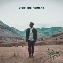 "Kelvin Jones – ""Stop The Moment"""