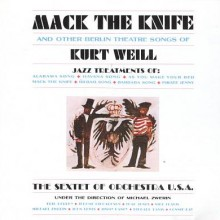 "Sextet Of Orchestra – ""Mack The Knife And Other Songs Of Kurt Weill"""