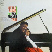 "RAY BRYANT – ""Little Susie"""