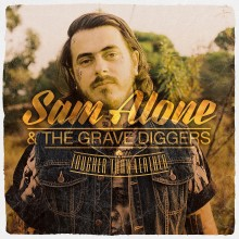 "Sam Alone & The Gravediggers – ""Tougher Than Leather"""