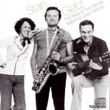 """Stan Getz  – """"The Best Of Two Worlds"""""""