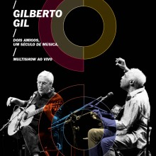 "Caetano Veloso & Gilberto Gil – ""Two Friends, One Century of Music (Live)"""
