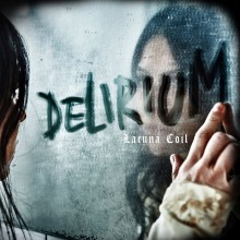 "Lacuna Coil – ""Delirium"""