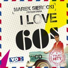 """Various – """"Marek Sierocki Przedstawia: I Love 60's. Tylko Hity"""""""