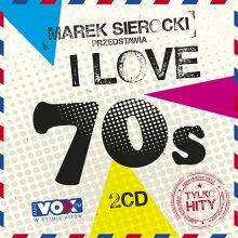 """Various – """"Marek Sierocki Przedstawia: I Love 70's. Tylko Hity"""""""