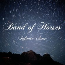 "Band Of Horses – ""Infinite Arms"" (LP)"