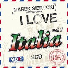"""Various – """"Marek Sierocki Przedstawia: I Love Italia. Tylko Hity"""""""