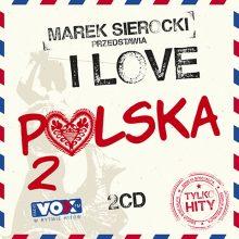 """Various – """"Marek Sierocki Przedstawia: I Love Polska 2. Tylko Hity"""""""
