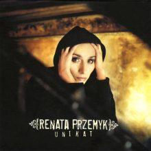 """Renata Przemyk – """"Unikat"""""""