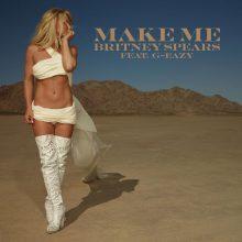 """Wielki powrót Britney Spears! Nowy singiel """"Make Me"""" z raperem G-Eazy już dostępny!"""