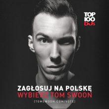 Polski DJ – Tom Swoon poraz kolejny walczy o głosy w światowym rankingu DJ MAG TOP100! Posłuchaj jego nowego singla – Phoenix (we rise)!