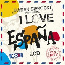 Various – Marek Sierocki Przedstawia: I Love Espana. Tylko Hity