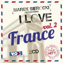 Various – Marek Sierocki Przedstawia: I Love France 2. Tylko Hity