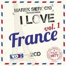 Various – Marek Sierocki Przedstawia: I Love France. Tylko Hity