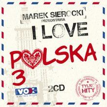 Various – Marek Sierocki Przedstawia: I Love Polska 3. Tylko Hity