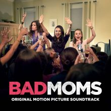 Bad Moms (Original Motion Picture Score)
