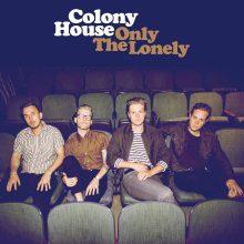 """Indie-rockowy album Colony House -""""Only The Lonely"""" od dziś w serwisach cyfrowych!"""