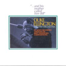 Duke Ellington – …And His Mother Called Him Bill