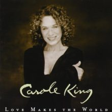 "Carole King – ""Love Makes the World"""
