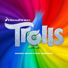 Various Artists – TROLLS (Original Motion Picture Soundtrack)