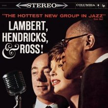 Lambert, Hendricks & Ross – The Hottest New Group In Jazz