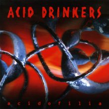 "Acid Drinkers – ""Acidofilia"""