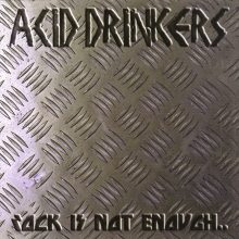 "Acid Drinkers – ""Rock Is Not Enough"""