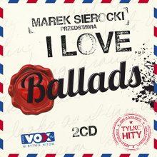 """Various – """"Marek Sierocki Przedstawia: I Love Ballads (Tylko Hity)"""""""