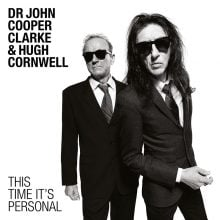 "Dr. John Cooper Clarke and Hugh Cornwell – ""This Time It's Personal"""