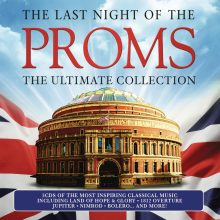 The Last Night Of The Proms – The Ultimate Collection