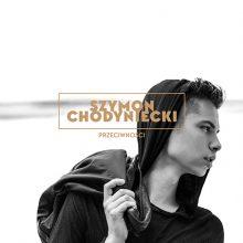 Szymon Chodyniecki – Przeciwności