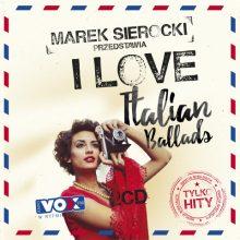 """Various – """"Marek Sierocki Przedstawia: I Love Italian Ballads (Tylko Hity)"""""""