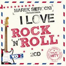 """Various – """"Marek Sierocki Przedstawia: I Love Rock'n'Roll (Tylko Hity)"""""""