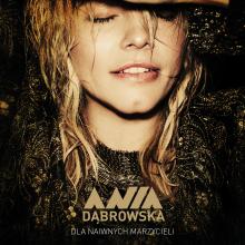 Ania Dąbrowska – Dla naiwnych marzycieli [LP]