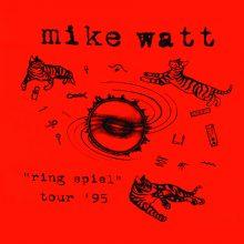 "Mike Watt – ""Ring Spiel Tour '95"" (2LP)"