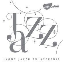 """Various – """"Radio ZET Chilli Ikony Jazzu Świątecznie"""""""