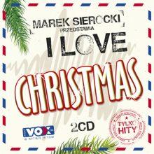 "Various – ""Marek Sierocki Przedstawia: I Love Christmas"""