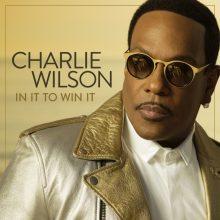 """Charlie Wilson powraca z nowym singlem """"I'm Blessed"""" z gościnnym udziałem rapera T.I.!  Nowa płyta w lutym!"""