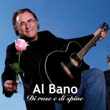 """Al Bano – """"Di rose e di spine"""""""
