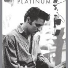"Elvis Presley – ""Platinum A Life In Music"""