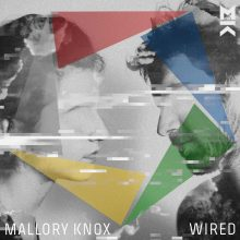 Mallory Knox – Wired