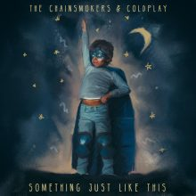 "THE CHAINSMOKERS w duecie z COLDPLAY – posłuchaj singla ""Something Just Like This"" już teraz!!!"