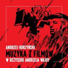Andrzej Korzyński – Muzyka z filmów Andrzeja Wajdy [LP]