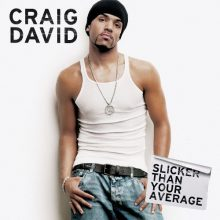 "Craig David – ""Slicker Than Your Average"""