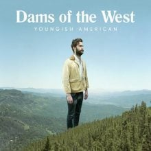 Dams Of The West – Youngish American
