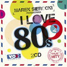 Various – Marek Sierocki Przedstawia: I Love 80's vol. 2