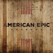 "Various – ""American Epic: The Collection (Box Set)"""