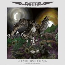 """Avatar – """"Feathers & Flesh (In His Own Words)"""""""